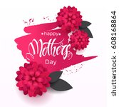 happy mother's day gretting... | Shutterstock .eps vector #608168864