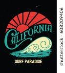 california surf paradise slogan....   Shutterstock .eps vector #608209406