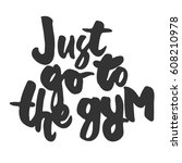 just go to the gym.... | Shutterstock .eps vector #608210978