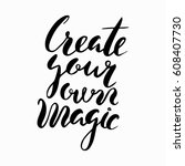 create your own magic... | Shutterstock .eps vector #608407730
