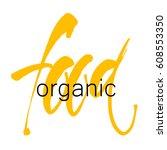 organic food. hand drawn... | Shutterstock .eps vector #608553350