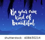 be your own kind of beautiful.... | Shutterstock .eps vector #608650214