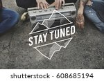 stay tuned connect follow... | Shutterstock . vector #608685194