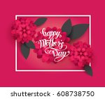 happy mother's day. realistic... | Shutterstock .eps vector #608738750