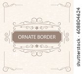 vector decorative frame.... | Shutterstock .eps vector #608804624