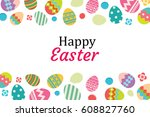 happy easter egg background... | Shutterstock .eps vector #608827760