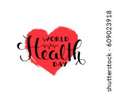 world health day brush pen... | Shutterstock .eps vector #609023918
