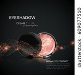 beauty eye shadows or cheek... | Shutterstock .eps vector #609077510