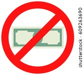 prohibition of cash. no payment ...   Shutterstock .eps vector #609263690