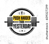 push harder than yesterday.... | Shutterstock .eps vector #609327299