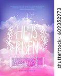 he is risen  vector easter... | Shutterstock .eps vector #609352973