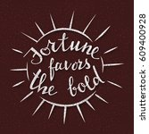fortune favors the bold.... | Shutterstock .eps vector #609400928