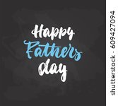 happy fathers day   hand drawn... | Shutterstock .eps vector #609427094
