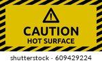 hot surface sign | Shutterstock .eps vector #609429224