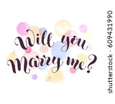 will you marry me lettering... | Shutterstock .eps vector #609431990