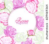 fragrance rose background.card... | Shutterstock .eps vector #609469364