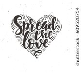 spread the love. hand drawn... | Shutterstock .eps vector #609520754