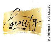 beauty   grungy brush... | Shutterstock .eps vector #609521390