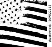 monochrome grunge american flag ... | Shutterstock .eps vector #609522113
