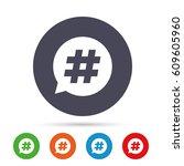 hashtag speech bubble sign icon.... | Shutterstock .eps vector #609605960