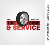 vector tire shop and service... | Shutterstock .eps vector #609661100