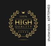 high quality label. golden...   Shutterstock .eps vector #609709403