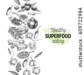 vector hand drawn superfood... | Shutterstock .eps vector #609722984