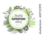 vector hand drawn superfood... | Shutterstock .eps vector #609722999
