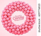 pink candy balls round frame... | Shutterstock .eps vector #609776810