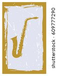 saxophone in the frame as a... | Shutterstock .eps vector #609777290