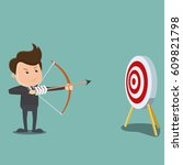 businessman shooting arrow  ... | Shutterstock .eps vector #609821798