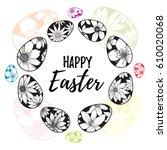 happy easter lettering inside... | Shutterstock .eps vector #610020068