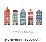 amsterdam city buildings set.... | Shutterstock . vector #610087079