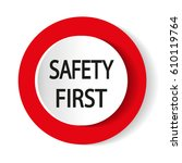 Safety First Icon. Internet...