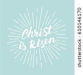 christ is risen  modern white... | Shutterstock .eps vector #610146170