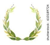 watercolor bay leaf wreath... | Shutterstock . vector #610189724