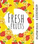 fresh fruits in white circle   Shutterstock .eps vector #610305839