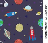 seamless pattern with space  | Shutterstock . vector #610326104