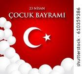 23 nisan cocuk baryrami.... | Shutterstock .eps vector #610359386
