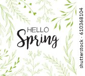 hello spring   background with... | Shutterstock .eps vector #610368104