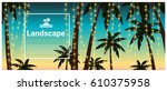 landscape background with palm... | Shutterstock .eps vector #610375958