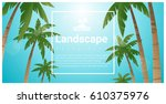 landscape background with palm... | Shutterstock .eps vector #610375976