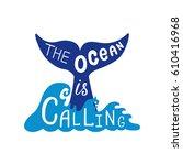the ocean is calling.... | Shutterstock .eps vector #610416968