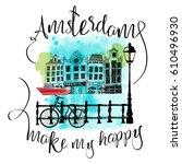 amsterdam make my happy.... | Shutterstock .eps vector #610496930