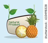 pineapple natural product label ... | Shutterstock .eps vector #610498328