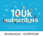100k subscribers concept... | Shutterstock .eps vector #610504160
