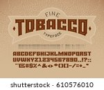 decorative vintage font on the... | Shutterstock .eps vector #610576010