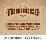 decorative vintage font on the... | Shutterstock .eps vector #610576010