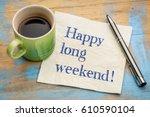 happy long weekend   ... | Shutterstock . vector #610590104