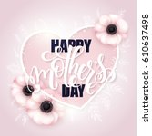 vector hand drawn mothers day... | Shutterstock .eps vector #610637498